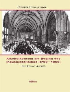 Alkoholkonsum am Beginn des Industriezeitalters 1/2 - Hirschfelder, Gunther