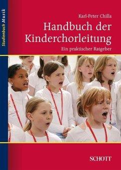 Handbuch der Kinderchorleitung - Chilla, Karl-Peter