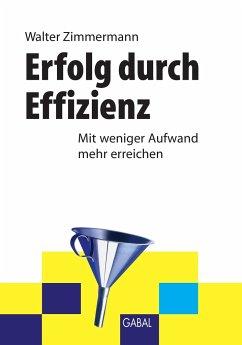 Erfolg durch Effizienz - Zimmermann, Walter
