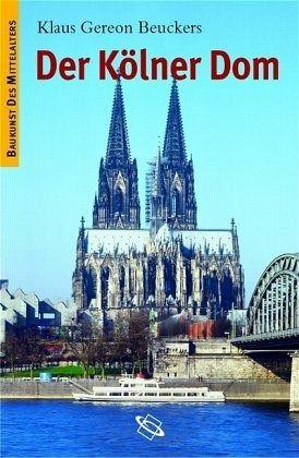 Der Kölner Dom - Beuckers, Klaus G.