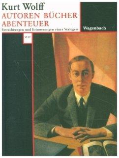 Autoren, Bücher, Abenteuer - Wolff, Kurt