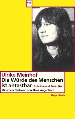 Die Würde des Menschen ist antastbar - Meinhof, Ulrike M.