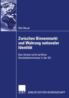 Zwischen Binnenmarkt und Wahrung nationaler Identität