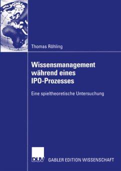 Wissensmanagement während eines IPO-Prozesses - Röhling, Thomas
