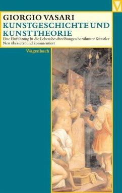 Kunstgeschichte und Kunsttheorie - Vasari, Giorgio