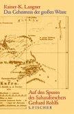 Das Geheimnis der großen Wüste - Auf den Spuren des Saharaforschers Gerhard Rohlfs