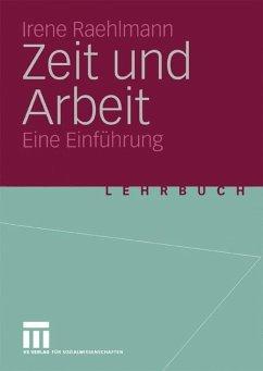 Zeit und Arbeit - Raehlmann, Irene