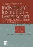 Individuum - Institution - Gesellschaft