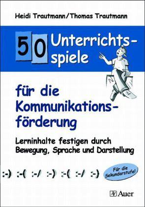 50 unterrichtsspiele f r die kommunikationsf rderung von for Thomas trautmann