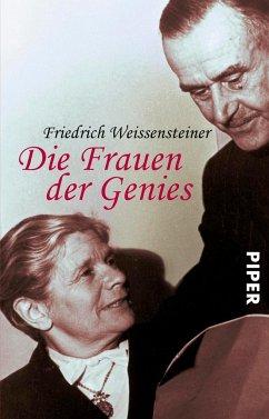 Die Frauen der Genies: Constanze Mozart, Christiane Vulpius-Goethe, Cosima Wagner, Mileva Einstein, Alma Mahler-Werfel, Katia Mann