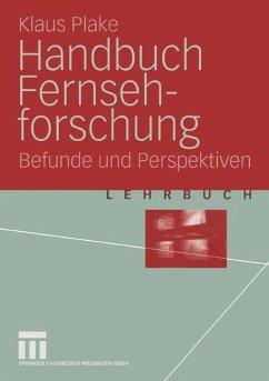 Handbuch Fernsehforschung - Plake, Klaus