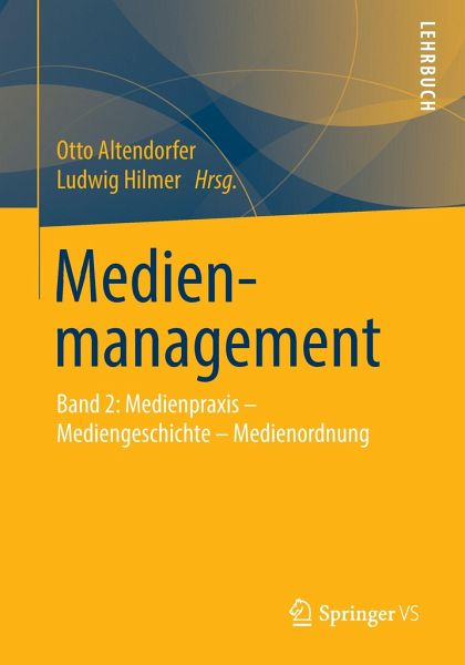 Medienmanagement 2. Ein Lehrbuch - Altendorfer, Otto / Hilmer, Ludwig (Hrsg.)