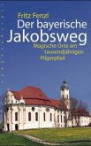 Der bayerische Jakobsweg