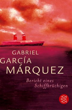 Bericht eines Schiffbrüchigen - García Márquez, Gabriel