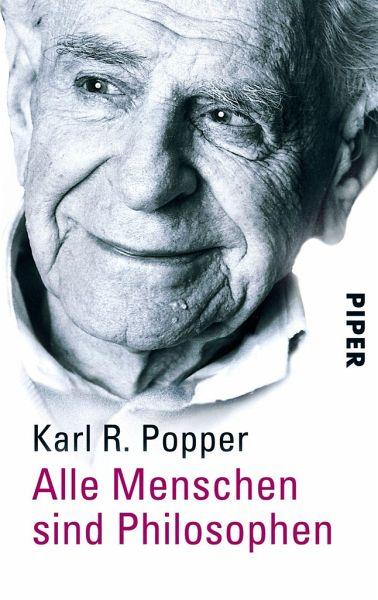 Alle Menschen sind Philosophen - Popper, Karl R.