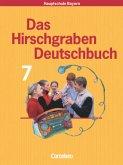 Das Hirschgraben Deutschbuch - Mittelschule Bayern - 7. Jahrgangsstufe / Das Hirschgraben Deutschbuch, Mittelschule Bayern 1