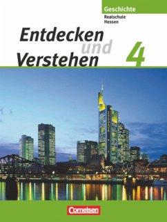Entdecken und Verstehen 4. Geschichtsbuch für Hessen. Realschulen und Gesamtschulen. Neubearbeitung - Mittelstädt, Ulrich;Müller, Karl-Heinz;Schley, Cornelius