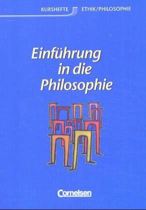 Kurshefte Ethik / Philosophie. Einführung in die Philosophie. Allgemeine Ausgabe. Schülerbuch