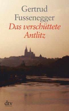 Das verschüttete Antlitz. Großdruck - Fussenegger, Gertrud