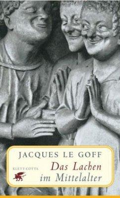 Das Lachen im Mittelalter - Le Goff, Jacques