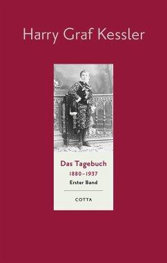 Das Tagebuch 1880-1937, Band 1 (Das Tagebuch 1880-1937. Leinen-Ausgabe, Bd. ?) - Kessler, Harry