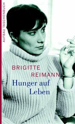 Hunger auf Leben - Reimann, Brigitte