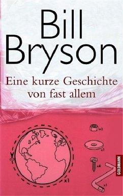 Eine kurze Geschichte von fast allem - Bryson, Bill