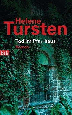 Tod im Pfarrhaus / Kriminalinspektorin Irene Huss Bd.4 - Tursten, Helene