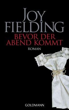 Bevor der Abend kommt - Fielding, Joy