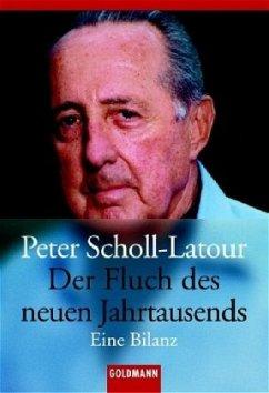 Der Fluch des neuen Jahrtausends - Scholl-Latour, Peter