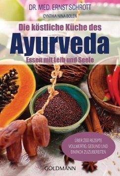 Die köstliche Küche des Ayurveda - Schrott, Ernst; Bolen, Cynthia N.