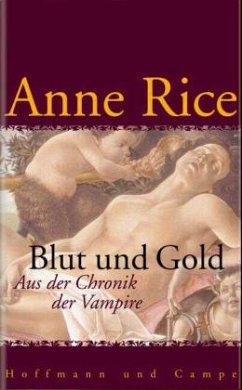 Blut und Gold - Rice, Anne