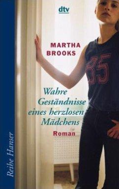 Wahre Geständnisse eines herzlosen Mädchens - Brooks, Martha