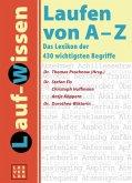 Lauf-Lexikon. Laufen von A - Z