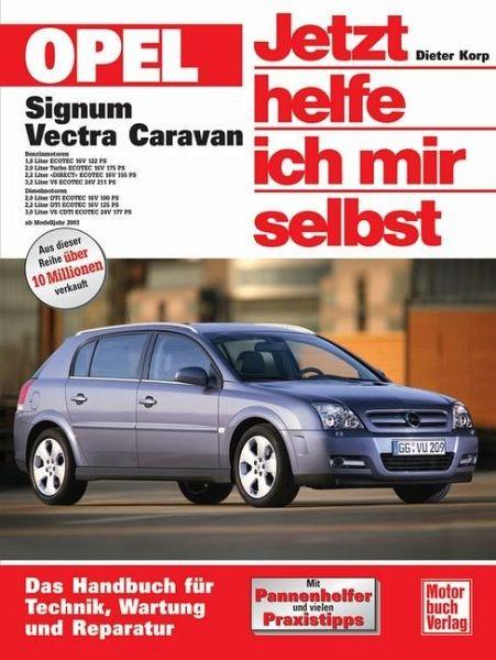 Opel Signum / Jetzt helfe ich mir selbst Bd.238 von Dieter