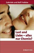 Lust auf Liebe - alles nur Chemie?