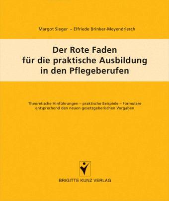 Der Rote Faden für die praktische Ausbildung in den Pflegeberufen - Sieger, Margot; Brinker-Meyendriesch, Elfriede