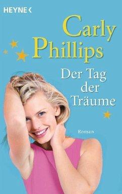 Der Tag der Träume / Chandler-Trilogie / Bd.2 - Phillips, Carly