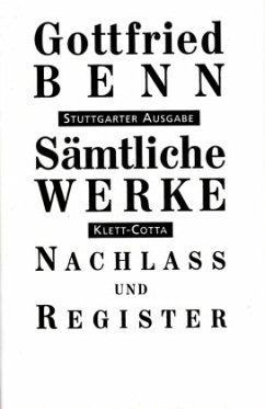 Nachlass und Register / Sämtliche Werke, Stuttgarter Ausg. Bd.7/2, Tl.2 - Benn, Gottfried