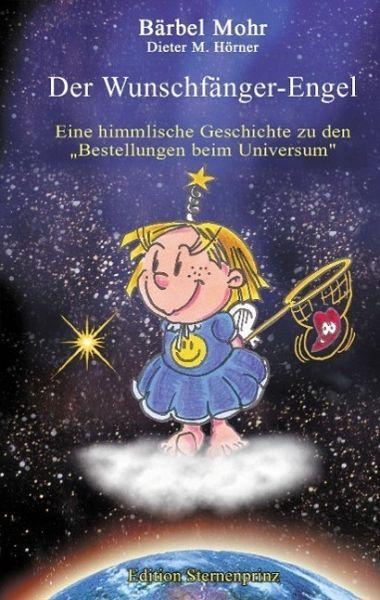 Der Wunschfänger-Engel - Mohr, Bärbel; Hörner, Dieter M.
