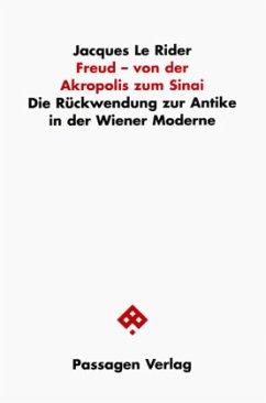 Freud - von der Akropolis zum Sinai - LeRider, Jacques