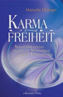 Karma und Freiheit - Oetinger, Manuela
