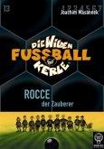 Rocce, der Zauberer / Die Wilden Fußballkerle Bd.12