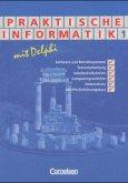 Praktische Informatik mit Delphi 1. Schülerbuch
