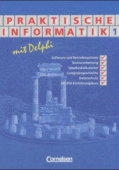 Praktische Informatik mit Delphi 1. Schülerbuch - Bähnisch, Uwe