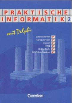 Praktische Informatik mit Delphi 2. Schülerbuch