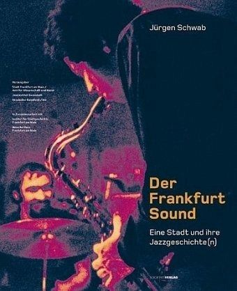 der frankfurt sound mit audio cds von j rgen schwab buch. Black Bedroom Furniture Sets. Home Design Ideas