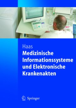 Medizinische Informationssysteme und Elektronische Krankenakten - Haas, Peter