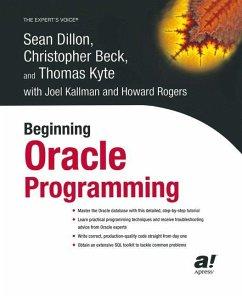 Beginning Oracle Programming - Dillon, Sean; Beck, Christopher; Rogers, Howard; Kallman, Joel; Kyte, Thomas