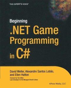 Beginning .NET Game Programming in C# - Hatton, Ellen; Santos Lobao, Alexandre; Weller, David
